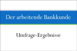 Umfrage-Ergebnisse der arbeitende Bankkunde